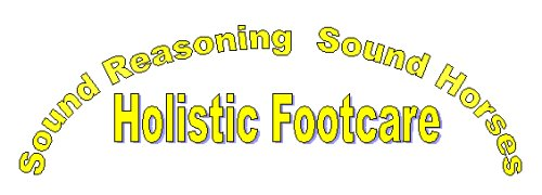 olistic Footcare: Sound Reasoning - Sound Horses